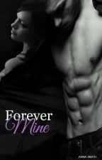 YOU WILL FOREVER BE MINE by ----Anna-Smith----