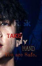 Take My Hand..You Are Safe ||{Ø.Š.Ĥ} by Ooh_Radwa_novel