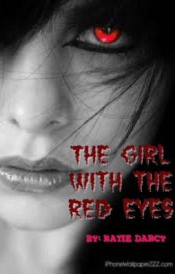 The Girl With The Red Eyes.