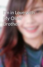 I'm in Love with My Older Brother by AntonineStrike