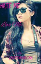 Hate Me Love Me by Gracetheunicorn