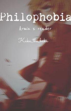 Philophobia (Armin x Reader) by Kaka_the_baka