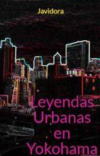 Leyendas Urbanas en Yokohama by Javidora