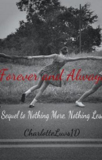 Forever and Always (Sequel to Nothing More, Nothing Less)