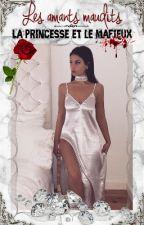 Les amants maudits la princesse et le mafieux by PrincesseArbiaDZ