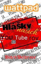 Hlášky našich YouTuberov by BlackDelarose