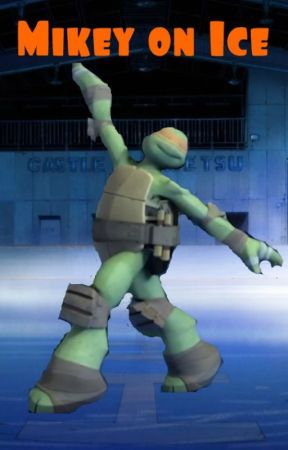 Mikey On Ice Tmnt 2012 X Yuri On Ice Mikey And Plat Rivals