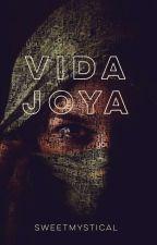 Vida, Joya  by SweetMystical