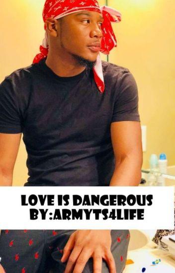 Love is Dangerous!