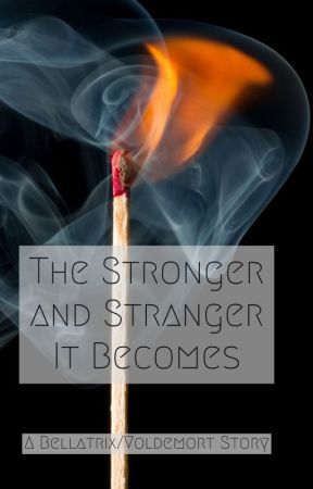 The Stronger and Stranger It Becomes by SlytherinBaelish