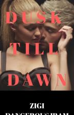 Dusk TIll Dawn (Zayn Malik)  by dangerousJram