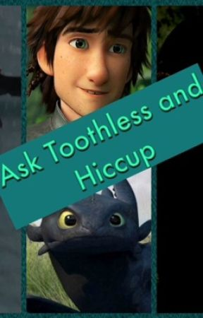 Ask Toothless and Hiccup - #4 That's one protective Dragon