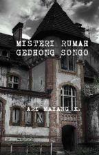 Misteri Rumah Gedhong Songo by arimayang18