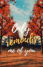 Only Reminds Me Of You [ NashLene Fanfiction ] by blackhartx