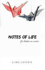 notes of life : for better or worse by elmolovenia