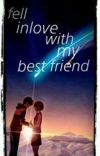 fell inlove with my best friend by mikasa_takumi