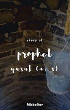 Story Of Prophet Yusuf  by MisbaDar
