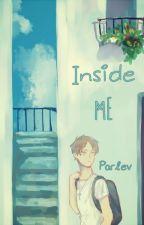 Inside ME by Parlev