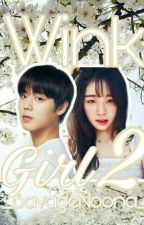 Wink Girl 2 || Wanna One || [On-going] by Weilin755