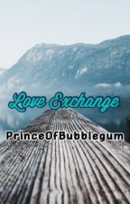 Love Exchange by PrinceofBubblegum