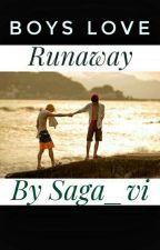 Runaway (Selesai) by Saga_vi