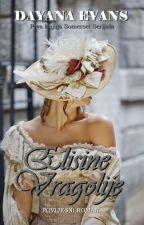 Elisine Vragolije (ZAVRŠENA✅) by DayanaEvansKnjige