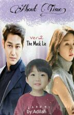 About Time! (The Mask Lie Ver.2) by adilah_JK19