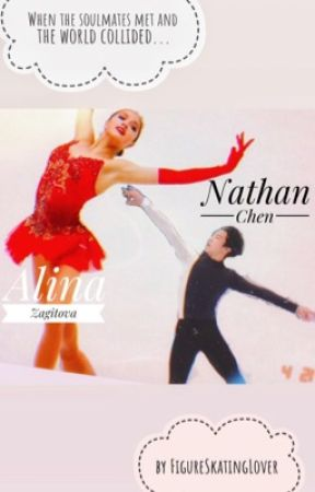 When the soulmates met and the world collided... | NATHAN CHEN | ALINA ZAGITOVA  by FigureSkatingLover