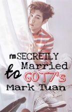I'm secretly married to GOT7's Mark Tuan  by djprettyprince