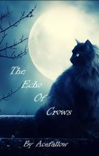The Echo of Crows by AceFallow