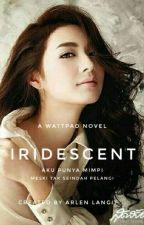 IRIDESCENT (End) by ArlenLangit