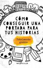 CÓMO CONSEGUIR UNA PORTADA PARA TUS HISTORIAS by paulaa_db