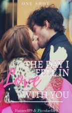The day i fell in love with you/ ONE SHOT A 4 MANI by Danneel89