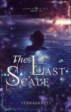 The Last Scale || EN by terkaakret1