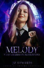 Melody y las locuras de su escritora by tinta-oculta