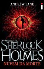 Sherlock Holmes - Nuvem da Morte #Wattys2018 by Misteryjoes