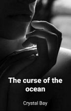 The Curse Of The Ocean by user36252780