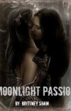 Moonlight Passion (Dark Love Series Book 1) by BrittneyShaw