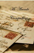 Mi Amado Compañero. by honeii86
