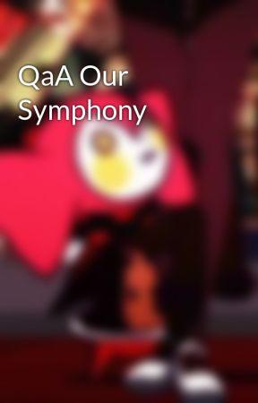 QaA Our Symphony by BeeVomitSenpai