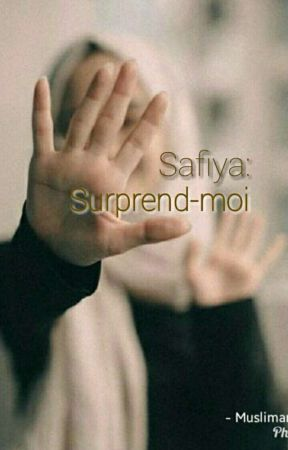 Safiya: Surprend-moi ! by muslimarokaine