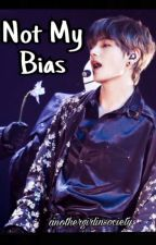 Not My Bias || BTS Taehyung  by anothergirlinsociety