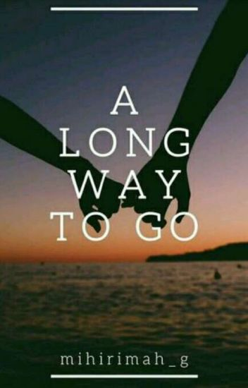 A long way to go