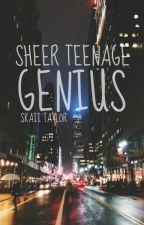 Sheer Teenage Genius || EDITING by choreograph