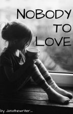 Nobody to love (a Cimorelli fanfic) by kaththepoetcim