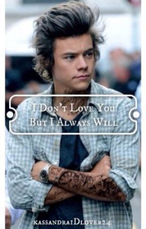 I Don't Love You But I Always Will - Harry Styles (Punk) by kassandra1Dlover24