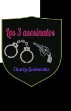 Los tres asesinatos by charlyguimerans