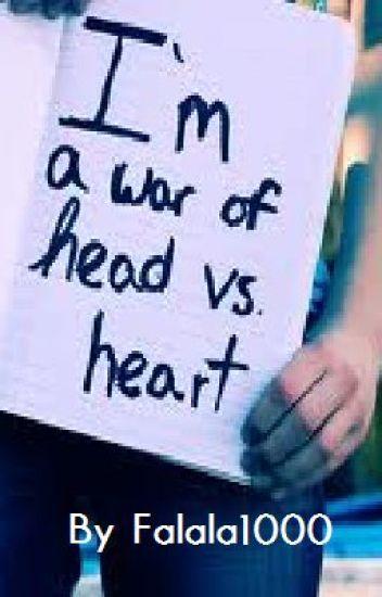 I'm a War Of Head Vs. Heart