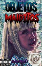 Objetos Malditos #3 by srtanya15