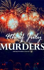 4th of July Murders by ishipLUHANwithme